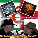 The Durham Ranger & She Bear Show #171