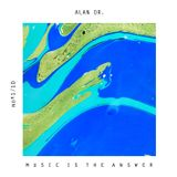 Alan OR / Music is the answer nº1/10