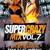 Super Crazy Mix Vol 7 By Star Dj El Imperio BM