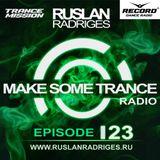 Ruslan Radriges - Make Some Trance 123 (Radio Show)
