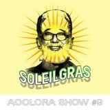 Acolora Show #9 - Soleil Gras