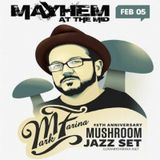 Mark Farina @ Mayhem At The MID, '25th Anniversary Mushroom Jazz Set'-Chicago-February 5, 2016