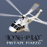 Long Play MIXTAPE Marzo 17