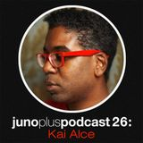 Juno Plus Podcast 26 - Kai Alcé