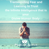 Transcend Fear by Aligning with Your Infinite Inner Intelligence