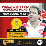 PAPO COM TILLE - 15-02-17 - PAULO GORDILHO