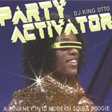 "Party Activator!  A 7"" Journey into Modern Soul and Boogie! Live from Latitude 45"