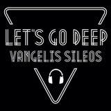 Let's Go Deep with Vangelis Sileos Season 3 Episode 2