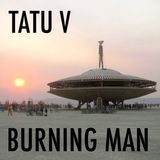 Tatu V - Burning Man