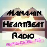 Manamin's Heartbeat Radio Episode 010