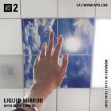 Liquid Mirror w/ Olive Kimoto - 13th January 2020