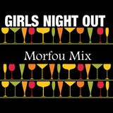 GIRLS NIGHT OUT - Morfou Mix