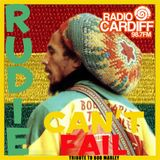 Rudie Can't Fail Tribute To Bob Marley - Radio Cardiff Show #12 (All Vinyl)