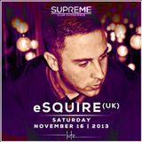 Supreme pres. eSQUIRE (live set) | 16.11.2013