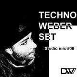 TECHNO WEBER SET - Studio Mix #06