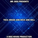 Tech, Drugs And Rock And Roll