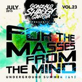 Gonzalo Shaggy Garcia - For the masses, from the mind Vol.23 (Jul2015)