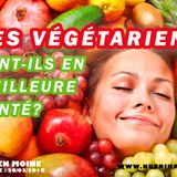Les végétariens sont-ils en meilleure santé? (2018-03-20)