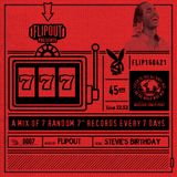 Flipout - 777 - Episode 7 - Stevie's Birthday