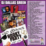 DJ Dallas Green Old School Hooky Party Pt. 1