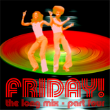 Friday! - The Long Mix Part 4