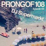 Prongof108 #120 with DJ Supermarkt (TooSlowToDisco) 10.11.2018