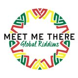 Meet Me There Mix #009 - Global Riddims