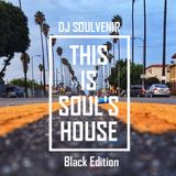 DJ SOULVENIR - This is Soul's House Black Edition #1