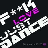 StereoFLO Vol.12 F**K LOVE JUST DANCE