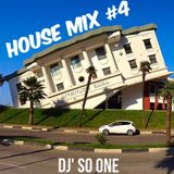 DJ SO ONE - HOUSE MIX PARTY #4