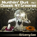 Nuthin' But Classic NY Grooves Vol. 1
