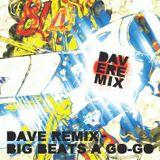 Dave Remix - Big Beats A Go-Go