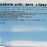 UNDERWORLD - BORN SLIPPY -THE BOBBY BUSNACH LIPSTICK BOY REMIX-22.48