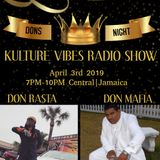 4-3-19 KULTURE VIBES RADIO SHOW! Dons Edition: DON MAFIA & DON RASTA! And a tribute to NIPSEY HUSSLE