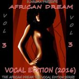 DJAROMA PRESENTS THE AFRICAN DREAM SERIES 2 VOL3 THE VOCAL EDITION FINAL
