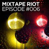 Mixtape Riot #006