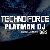 Playman DJ - #063 TechnoForce RadioShow (19.March.2015)