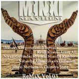 Minxi Mayhem - ReMiX Vol 03