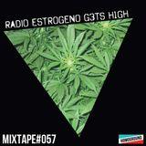 #MIXTAPE057 - Radio Estrogeno g3ts h1gh
