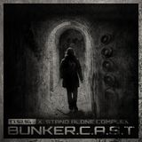 """BUNKER.C.A.S.T X """"Stand Alone Complex"""""""