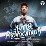 Antib Provocateur - Club House Provocation N5 [Clubmasters Records Artist]