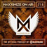 Blasterjaxx present Maxximize On Air #216