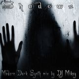 Shadows | Modern Dark Synth | DJ Mikey