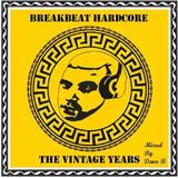 Break Beat Hardcore - The Vintage Years - Mixed By Dave B