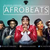 2016 Afrobeats Party Mix - DJ Sauce-Ukraine.
