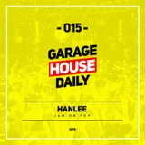 Garage House Daily #015 Hanlee