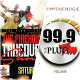 99.9 The Plug FM PRESENTS: The FireHouse Takeover Show 9-17-16