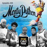 Episódio 45 - Monty Python