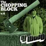DJ Wood: The Chopping Block Podcast V4