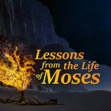 2019_05_26 The Life of Moses (Leaving Egypt) Part 2